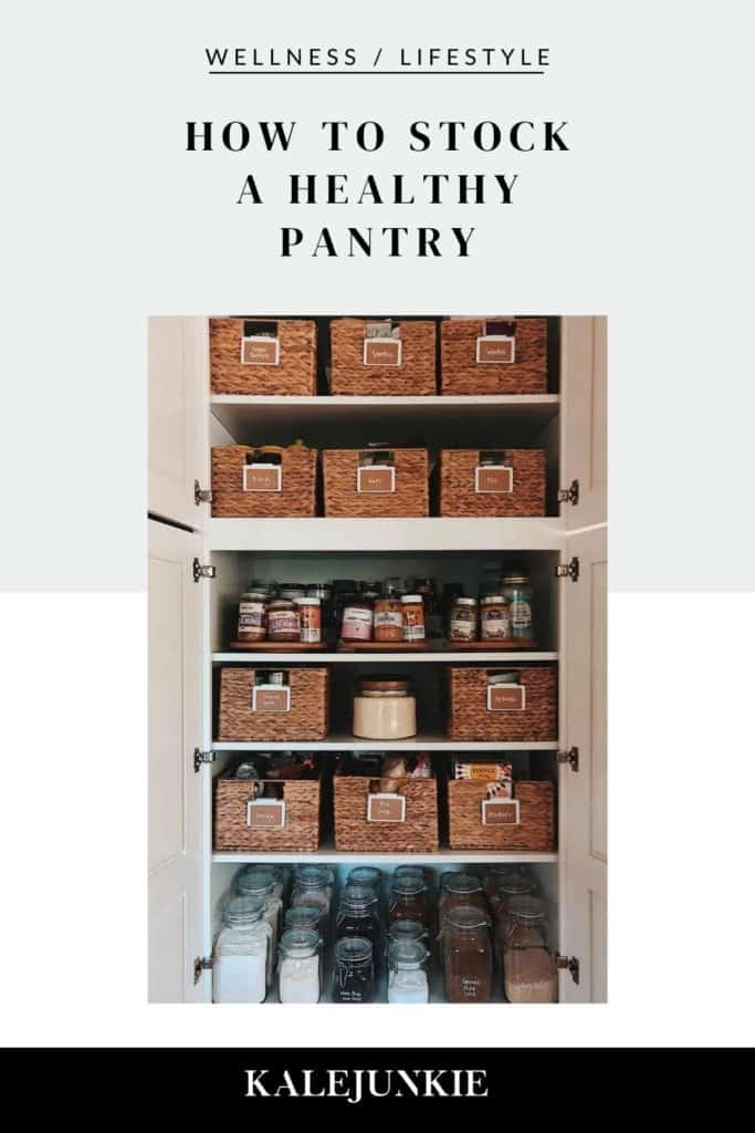 LIFESTYLE - KALEJUNKIE How To Stock A Healthy Pantry