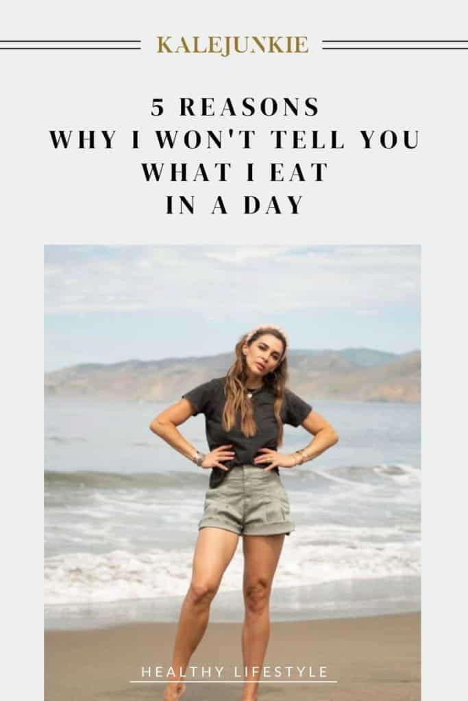LIFESTYLE - KALEJUNKIE 5 Reasons Why I Won't Tell You What I Eat In A Day