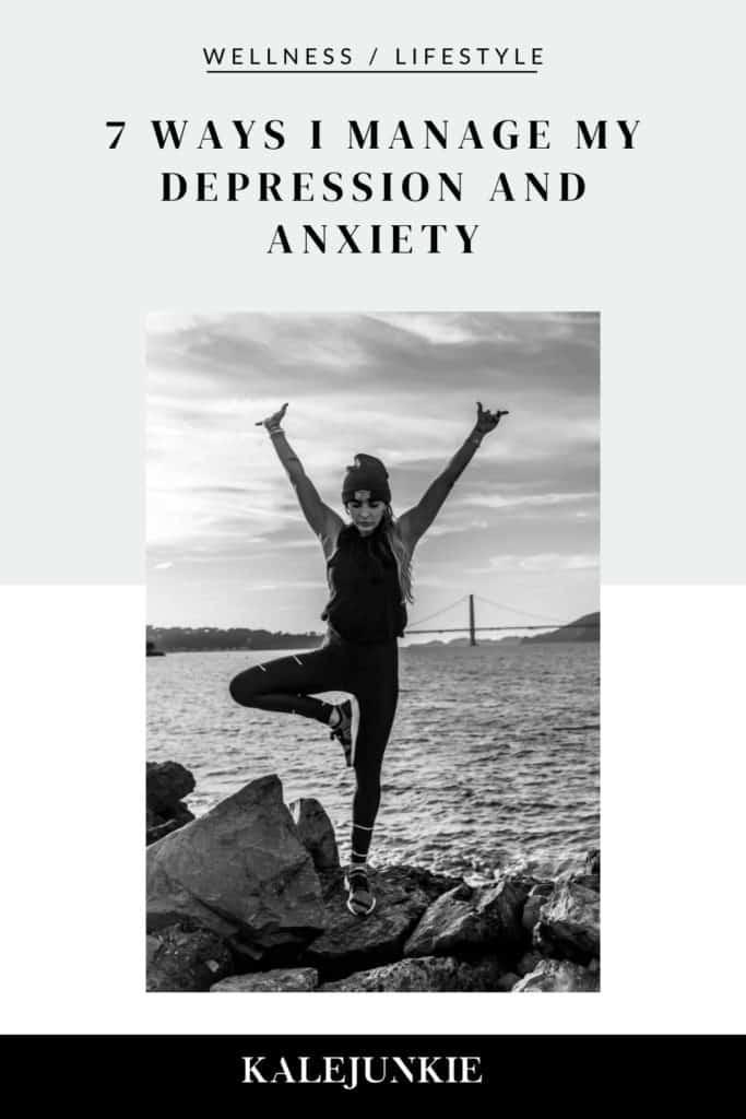 LIFESTYLE - KALEJUNKIE 7 Ways I Manage My Depression And Anxiety