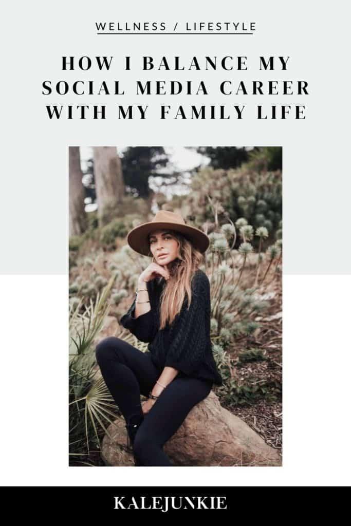 LIFESTYLE - KALEJUNKIE How I Balance My Social Media Career With My Family Life