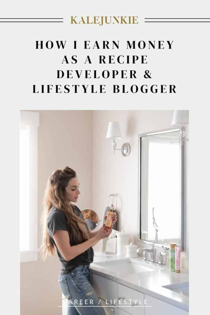 LIFESTYLE - KALEJUNKIE How I Earn Money As A Recipe Developer & Lifestyle Blogger
