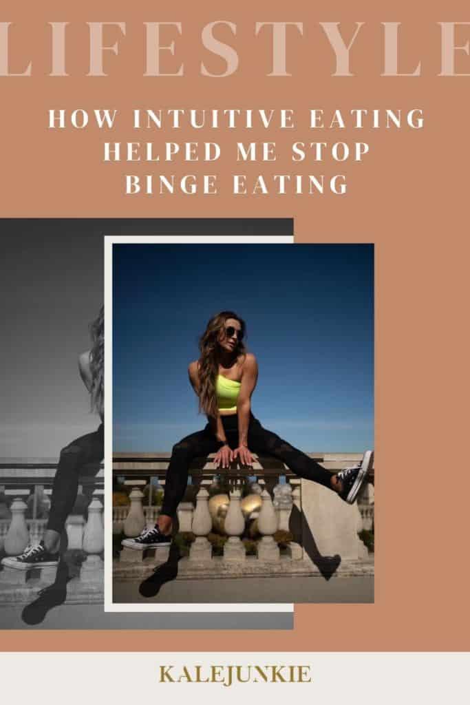 LIFESTYLE - KALEJUNKIE How Intuitive Eating Helped Me Stop Binge Eating