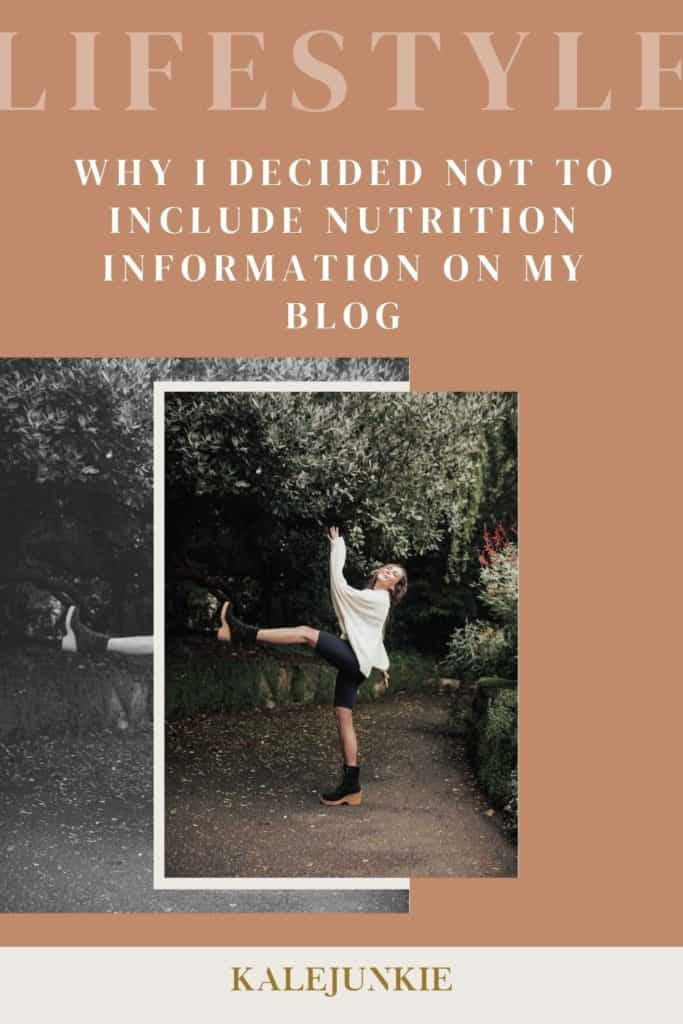 LIFESTYLE - KALEJUNKIE Why I Decided Not to Include Nutrition Information On My Blog